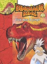 Dinosaur king. Volume 4, Livré dans la jungle