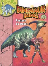 Dinosaur king. Volume 3, Panique au musée