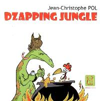 Dzapping jungle, Dzapping jungle