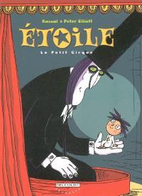 Etoile. Volume 1, Le petit cirque