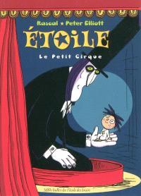 Etoile, Le petit cirque