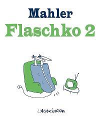 Flaschko : l'homme dans la couverture chauffante. Volume 2