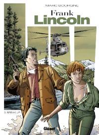 Frank Lincoln. Volume 3, Break-up