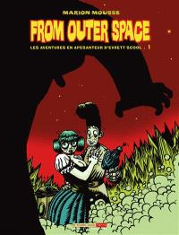 From outer space : les aventures en apesanteur d'Evrett Scool. Volume 1
