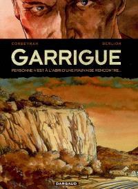 Garrigue : personne n'est à l'abri d'une mauvaise rencontre.... Volume 1