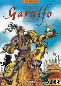 Garulfo. Volume 5, Preux et prouesses