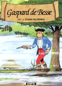 Gaspard de Besse. Volume 5, L'étang du diable