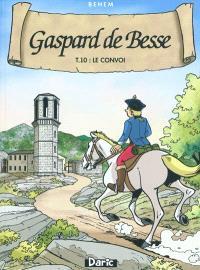 Gaspard de Besse. Volume 10, Le convoi