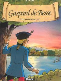 Gaspard de Besse. Volume 3, Le mystère du lac