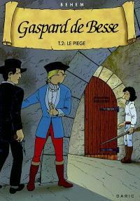 Gaspard de Besse. Volume 2, Le piège