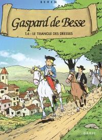 Gaspard de Besse. Volume 4, Le triangle des déesses