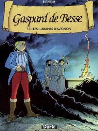Gaspard de Besse. Volume 8, Les illuminés d'Avignon