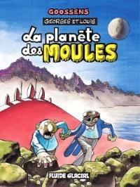 Georges et Louis. Volume 5, La planète des moules