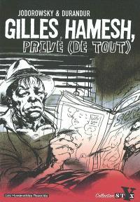 Gilles Hamesh, privé (de tout)
