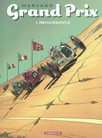 Grand prix. Volume 1, Renaissance : une histoire vraie qui n'a jamais eu lieu