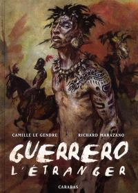 Guerrero. Volume 1, L'étranger