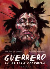 Guerrero. Volume 2, Le destin accompli