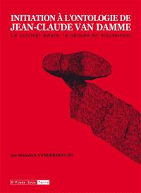 Initiation à l'ontologie de Jean-Claude Van Damme : le concept aware, la pensée en mouvement