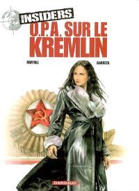 Insiders. Volume 5, OPA sur le Kremlin