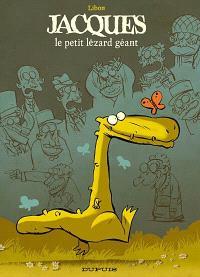 Jacques, le petit lézard géant. Volume 1