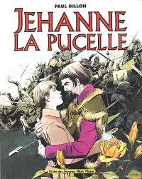 Jehanne. Volume 2, Jehanne la pucelle