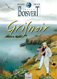 Julien Boisvert. Volume 2, Grisnoir