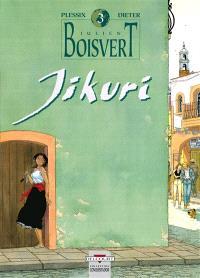 Julien Boisvert. Volume 3, Jikuri