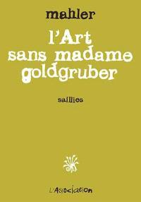 L'art sans madame Goldgruber : saillies