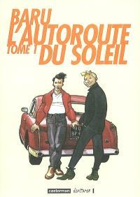 L'autoroute du soleil. Volume 1