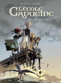 L'école Capucine. Volume 1, Venin de village