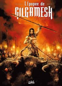 L'épopée de Gilgamesh. Volume 1, Le trône d'Uruk