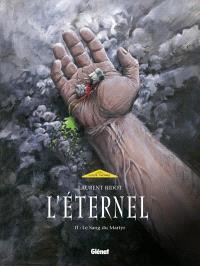 L'éternel. Volume 2, Le sang du martyr