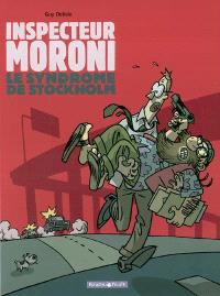 L'inspecteur Moroni. Volume 3, Le syndrome de Stockholm