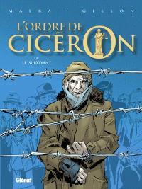L'ordre de Cicéron. Volume 3, Le survivant