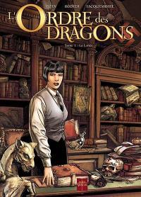 L'Ordre des dragons. Volume 1, La lance