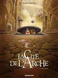 La cité de l'Arche. Volume 1, Ville lumière