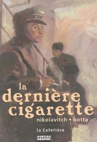 La dernière cigarette
