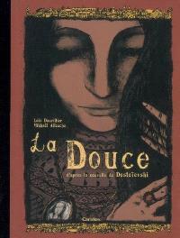 La douce : d'après une nouvelle de Dostoïevski