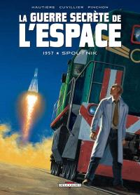 La guerre secrète de l'espace. Volume 1, 1957, Spoutnik