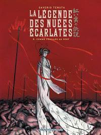 La légende des nuées écarlates. Volume 2, Comme feuilles au vent