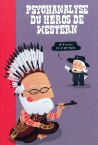 La psychanalyse du héros, Psychanalyse du héros de western