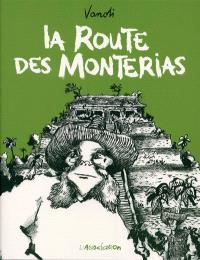 La route des Monterias
