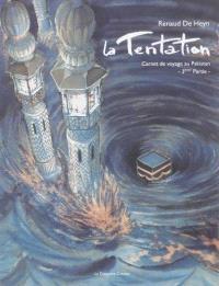 La tentation : carnet de voyage au Pakistan. Volume 3
