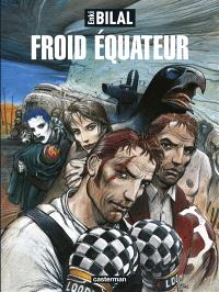 La trilogie Nikopol. Volume 3, Froid équateur
