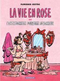 La vie en rose ou L'obsessionnelle poursuite du bonheur