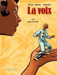 La voix. Volume 2, Haut et fort