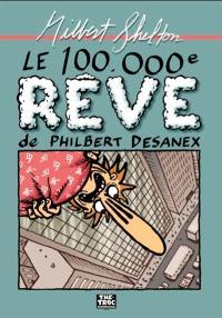 Le 100.000e rêve de Philbert Desanex