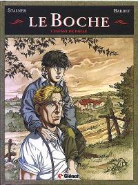 Le Boche. Volume 1, L'enfant de paille
