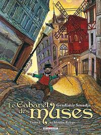 Le cabaret des muses. Volume 1, Au Moulin-Rouge