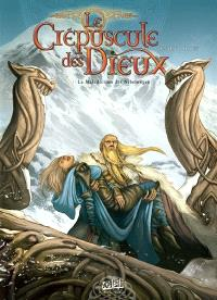 Le crépuscule des dieux. Volume 1, La malédiction des Nibelungen